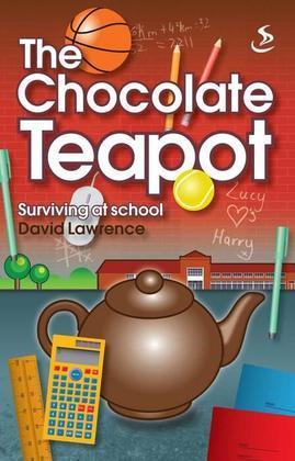 The Chocolate Teapot: Surviving at School