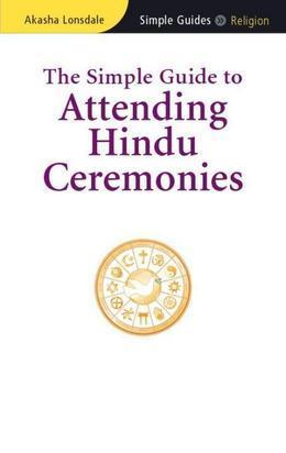 The Simple Guide to Attending Hindu Ceremonies