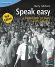 Speak Easy: 52 brilliant ideas for giving stunning speeches
