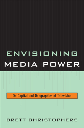 Envisioning Media Power: On Capital and Geographies of Television