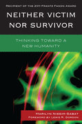 Neither Victim nor Survivor: Thinking toward a New Humanity