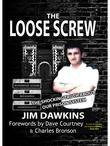 The Loose Screw: The Shocking Truth about Our Prison System