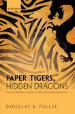 Paper Tigers, Hidden Dragons