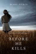 Before he Kills (A Mackenzie White Mystery—Book 1)