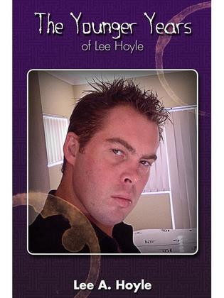 The Younger Years of Lee Hoyle: An Autobiography