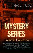 MYSTERY SERIES – Premium Collection: The Mystery of a Hansom Cab, Red Money, The Bishop's Secret, The Pagan's Cup, A Coin of Edward VII, The Secret Passage, The Green Mummy and more