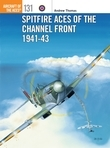 Spitfire Aces of the Channel Front 1941-43