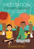 Meditation for Moms and Dads: 108 Tips for Mindful Parents and Caregivers