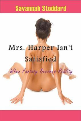 Mrs. Harper Isn't Satisfied: When Fantasy Becomes Reality