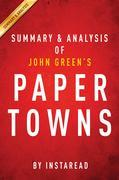 Summary of Paper Towns: by John Green | Includes Analysis