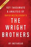 Summary of The Wright Brothers: by David McCullough | Includes Analysis