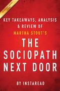 Summary of The Sociopath Next Door: by Martha Stout | Includes Analysis