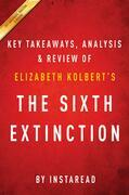 Summary of The Sixth Extinction: by Elizabeth Kolbert | Includes Analysis