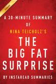 Summary of The Big Fat Surprise: by Nina Teicholz | Includes Analysis