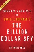 Summary of The Billion Dollar Spy: by David E. Hoffman | Includes Analysis