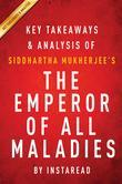 Summary of The Emperor of All Maladies: by Siddhartha Mukherjee | Includes Analysis