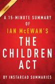 Summary of The Children Act: by Ian McEwan | Includes Analysis