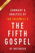 Summary of The Fifth Gospel: by Ian Caldwell | Includes Analysis