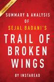 Summary of Trail of Broken Wings: by Sejal Badani | Includes Analysis