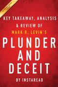 Summary of Plunder and Deceit: by Mark R. Levin | Includes Analysis