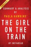 Summary of The Girl on the Train: by Paula Hawkins | Includes Analysis