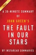 Summary of The Fault in Our Stars: by John Green | Includes Analysis