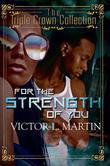 For the Strength of You: Triple Crown Collection