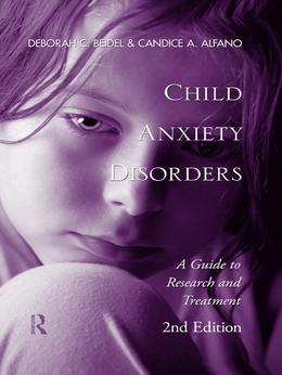 Child Anxiety Disorders: A Guide to Research and Treatment, 2nd Edition