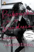 Bukowski in a Sundress: Confessions from a Writing Life