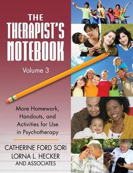 The Therapista S Notebook III: More Homework, Handouts, and Activities for Use in Psychotherapy