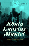 König Laurins Mantel (Science-Fiction-Klassiker) - Vollständige Ausgabe
