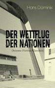 Der Wettflug der Nationen (Science-Fiction-Klassiker) - Vollständige Ausgabe