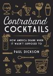 Contraband Cocktails: How America Drank When It Wasn't Supposed To