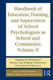 Handbook of Education, Training, and Supervision of School Psychologists in School and Community, Volume II: Bridging the Training and Practice Gap: B