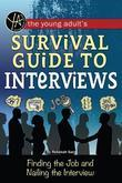 The Young Adult's Guide to Interviews: Finding the Job and Nailing the Interview