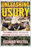 Unleashing Usury: How Finance Opened the Door for Capitalism Then Swallowed It Whole