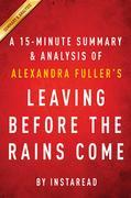 Summary of Leaving Before the Rains Come: by Alexandra Fuller | Includes Analysis