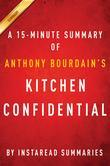 Summary of Kitchen Confidential: by Anthony Bourdain | Includes Analysis