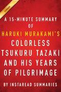 Summary of ColorlessTsukuruTazaki and His Years of Pilgrimage: by Haruki Murakami | Includes Analysis