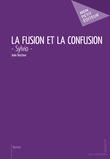 La Fusion et la Confusion