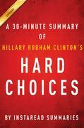Summary of Hard Choices: by Hillary Rodham Clinton | Includes Analysis