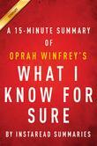 Summary of What I know For Sure: by Oprah Winfrey | Includes Analysis