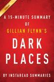 Summary of Dark Places: by Gillian Flynn | Includes Analysis