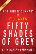 Summary of Fifty Shades of Grey: by E L James | Includes Analysis