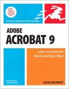 Adobe Acrobat 9 for Windows and Macintosh: Visual QuickStart Guide