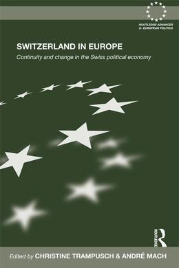 Switzerland in Europe: Continuity and Change in the Swiss Political Economy