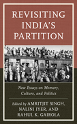 Revisiting India's Partition: New Essays on Memory, Culture, and Politics