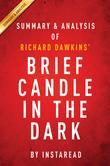 Summary of Brief Candle in the Dark: by Richard Dawkins | Summary & Analysis
