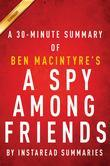 Summary of A Spy Among Friends: by Ben Macintyre | Summary & Analysis