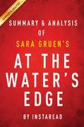 Summary of At the Water's Edge : by Sara Gruen | Summary & Analysis